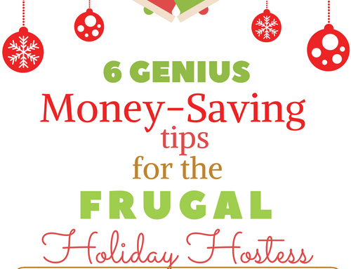 6 Genius Money-Saving Tips for the Frugal Holiday Hostess